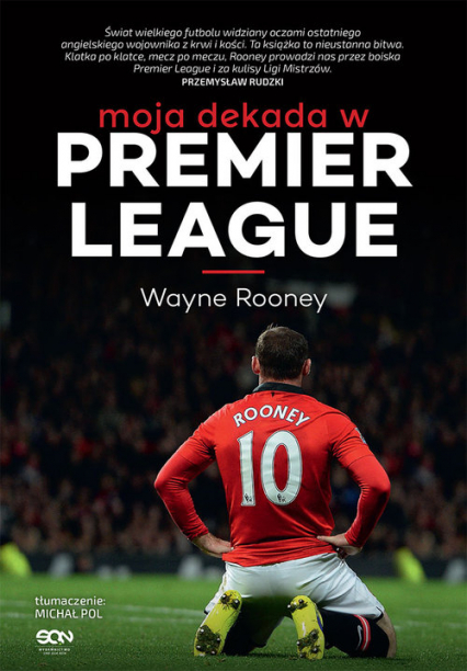 Wayne Rooney. Moja dekada w Premier League