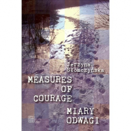 Miary odwagi Measures of courage