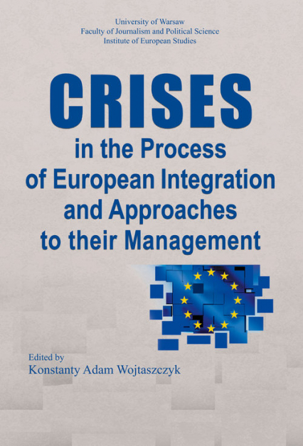 Crises in the Process of European Integration and Approaches to their Management