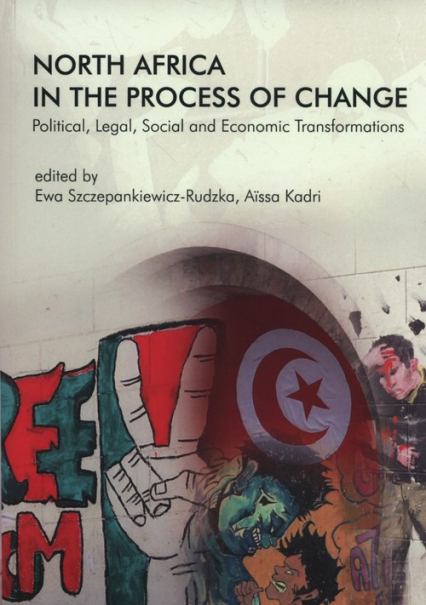 North Africa in the Process of Change Political, Legal, Social and Economic Transformations