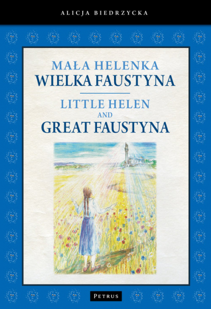 Mała Helenka Wielka Faustyna Little Helen and Great Faustyna