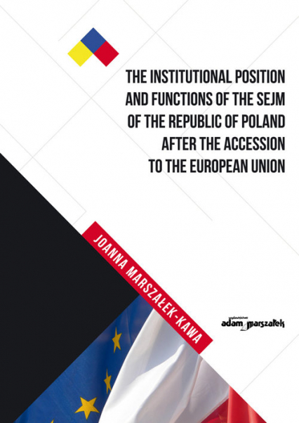 The Institutional Position and Functions of the Sejm of the Republic of Poland after the Accession to the European Union
