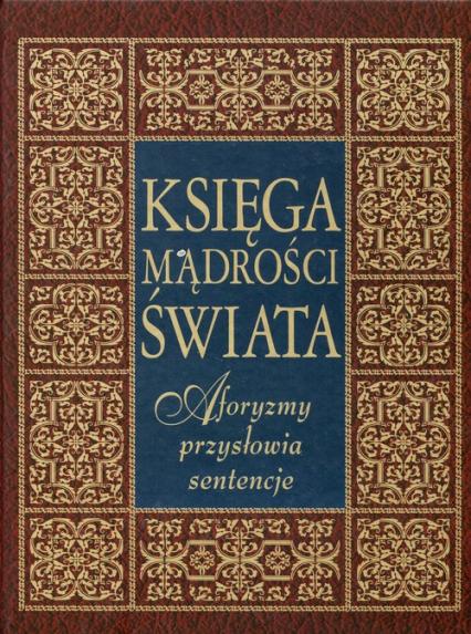 Księga Mądrości świata Aforyzmy Przysłowia Sentencje Illg