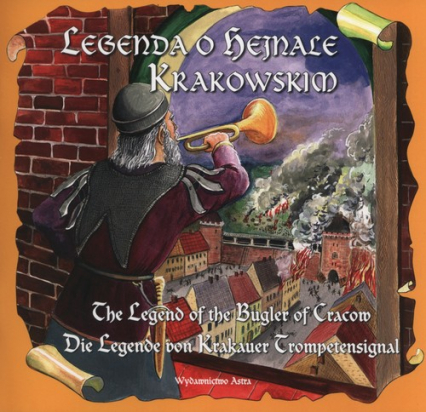 Legenda o hejnale krakowskim The legend of the Bugler of Cracow
