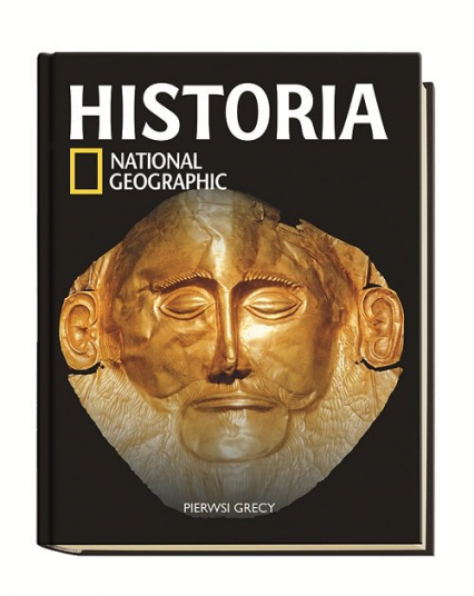 Historia National Geographic Tom 6 Pierwsi Grecy