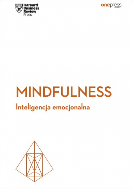 Mindfulness Inteligencja emocjonalna Harvard Business Review