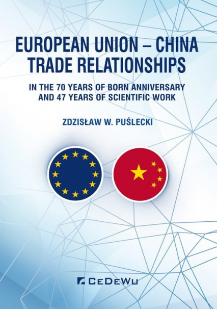 European Union - China Trade Relationships. In the 70 years of born anniversary and 47 years of sci