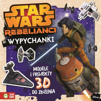 Wypychanki. Modele 3D. Star Wars Rebelianci. Disney
