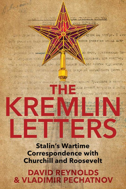 Kremlin Letters Stalin's Wartime Correspondence with Churchill and Roosevelt