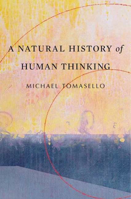 Natural History of Human Thinking