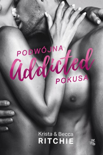 Addicted Podwójna pokusa Tom 2