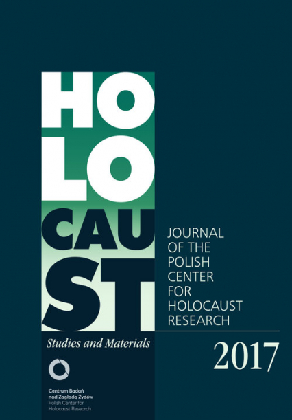 Holocaust Studies and Materials /Volume 2017/ Journal of the Polish Center for Holocaust Research