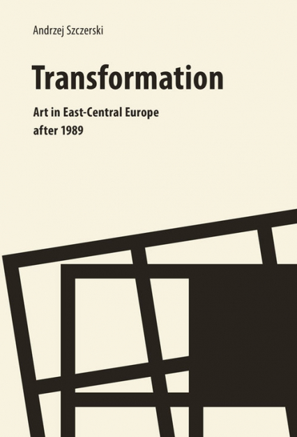Transformation Art In East Central Europe after 1989