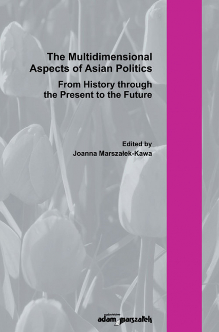 The Multidimensional Aspect of Asian Poltics From History through the Present to the Future