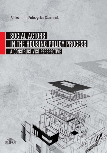 Social Actors in the Housing Policy Process A Constructivist Perspective