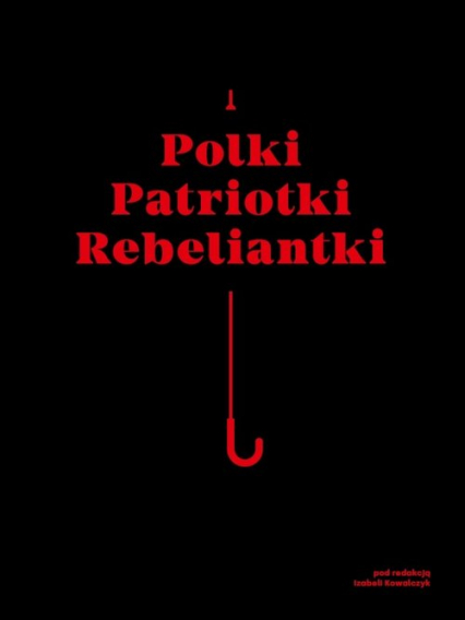 Polki Patriotki Rebeliantki