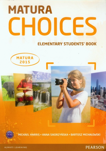 Matura Choices Elementary Students' Book A1-A2 Matura 2015